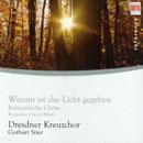 Dresdner Kreuzchor - Warum ist das Licht gegeben