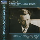 Kodály, Zoltán: Works for mixed Choir Vol.2